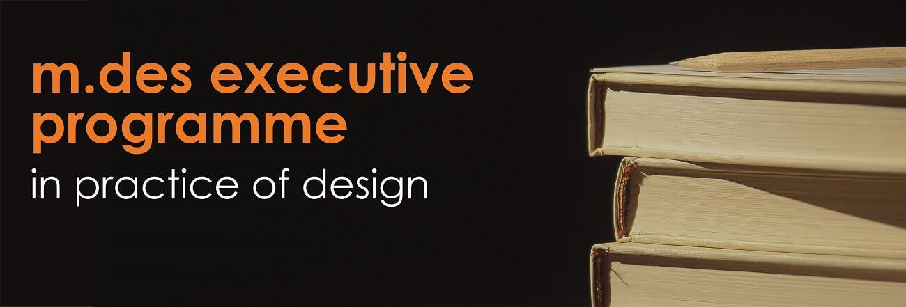 M.Des - Executive - Practice of Design