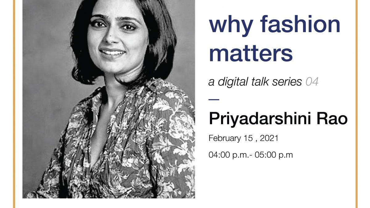 Why Fashion Matters A Digital Talk Series at TDV by Priyadarshini Rao