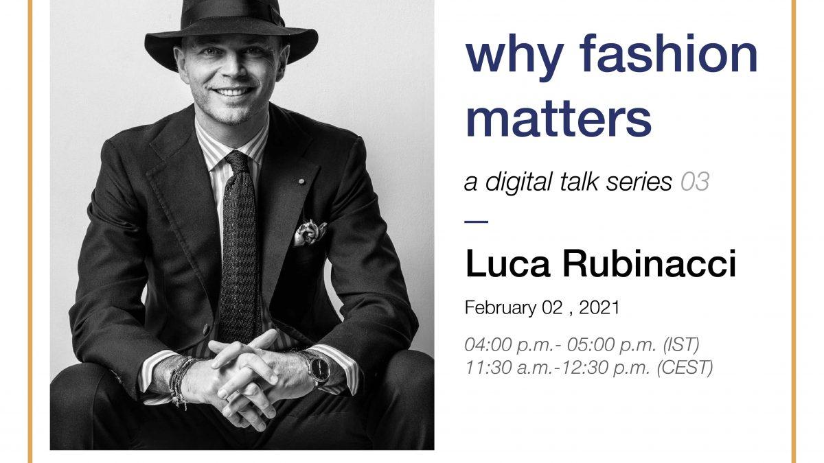 Why Fashion Matters a Digital Talk by The Design Village Luca Rubinacci