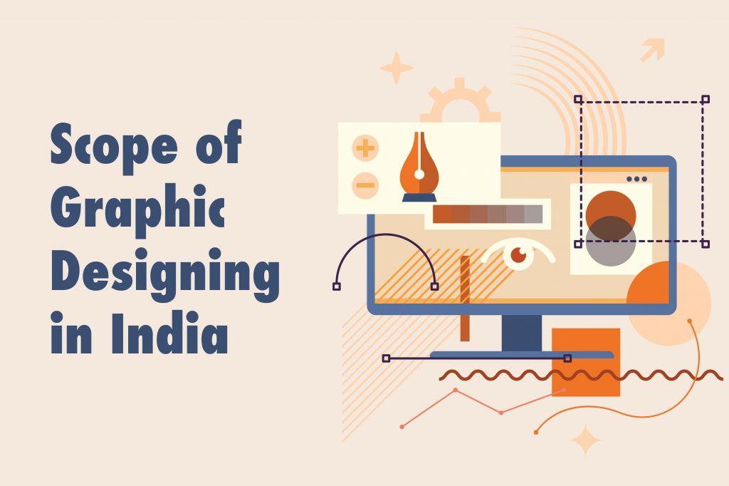 scope of graphic designing in India